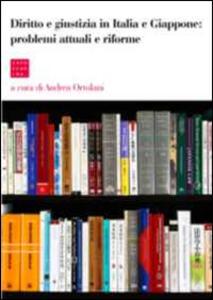 Diritto e giustizia in Italia e Giappone. Problemi attuali e riforme. Ediz. multilingue