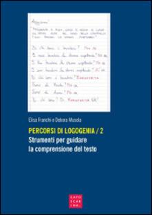 Filippodegasperi.it Percorsi di logogenia. Vol. 2: Strumenti per guidare la comprensione del testo. Image
