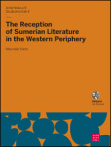 The reception of sumerian literature in the western periphery