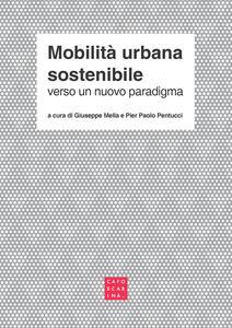 Mobilità urbana sostenibile. Verso un nuovo paradigma