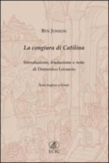 La congiura di Catilina. Testo inglese a fronte - Ben Jonson - copertina