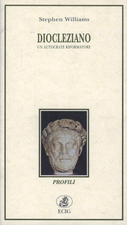 Diocleziano. Un autocrate riformatore