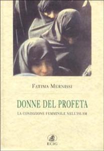 Libro Le donne del profeta. La condizione femminile nell'Islam Fatima Mernissi