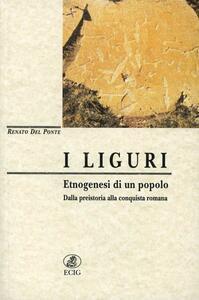 I liguri. Dalle origini alla conquista romana