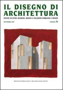 Il disegno di architettura. Vol. 36