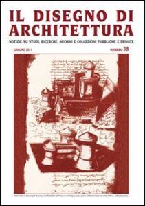 Il disegno di architettura. Vol. 38
