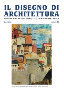 Rallydeicolliscaligeri.it Il disegno di architettura. Notizie su studi, ricerche, archivi e collezioni pubbliche e private (2019). Vol. 47: Giugno. Image