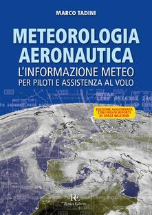 Meteorologia aeronautica. Linformazione meteo per piloti e assistenza al volo. Ediz. illustrata.pdf