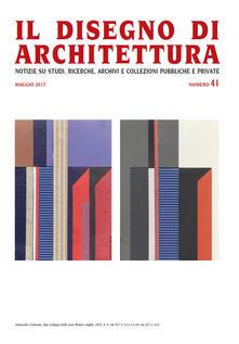 Il disegno di architettura. Notizie su studi, ricerche, archivi e collezioni pubbliche e private. Vol. 41