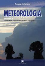 Meteorologia. Vol. 1: L'atmosfera: costituzione, struttura e proprietà.