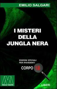 I misteri della jungla nera. Ediz. per ipovedenti