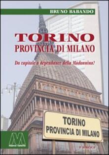 Camfeed.it Torino, provincia di Milano. Da capitale a dépendance della Madonnina? Image