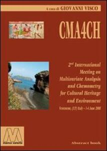 CMA4CH 2nd international meeting on multivariate analysis and chemometry to cultural-heritage and environment