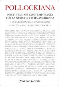 Pollockiana. Poeti italiani contemporanei per la nuova pittura americana