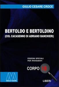 Bertoldo e Bertoldino col Cacasenno. Ediz. per ipovedenti