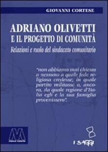 Amatigota.it Adriano Olivetti e il progetto di Comunità. Relazioni e ruolo del sindacato unitario Image