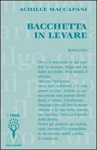 Libro Bacchetta in levare Achille Maccapani