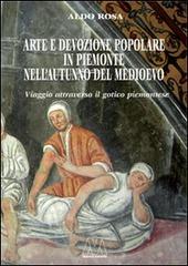 Arte e devozione popolare in Piemonte nell'autunno del Medioevo. Viaggio attraverso il gotico subalpino