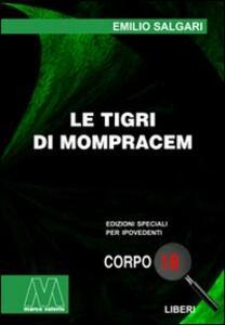 Le tigri di Mompracem. Ediz. per ipovedenti