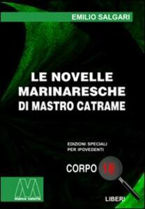 Le novelle marinaresche di Mastro Catrame. Ediz. per ipovedenti