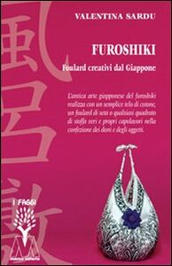 Libro Furoshiki. Foulard creativi dal Giappone. Con DVD Valentina Sardu