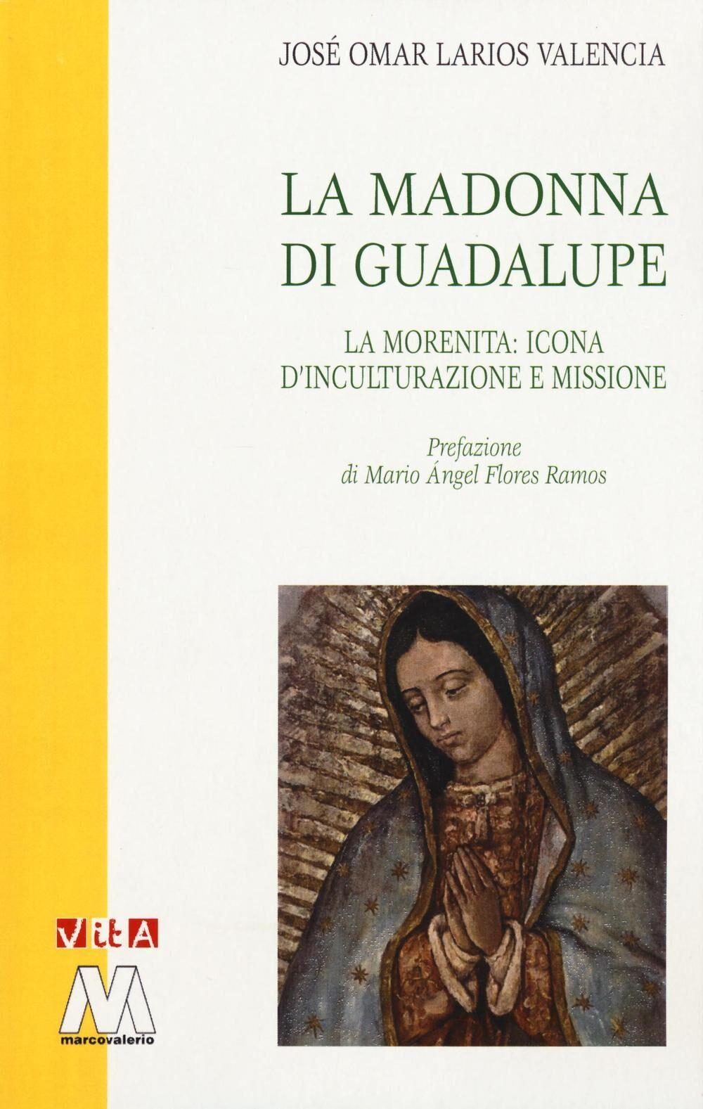 La Madonna di Guadalupe. La Morenita: icona d'inculturazione e missione