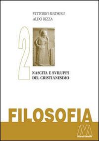 Filosofia. Vol. 2: Nascita e sviluppo del Cristianesimo.