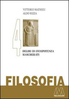 Filmarelalterita.it Filosofia. Vol. 4: Deliri di onnipotenza mascherati. Image