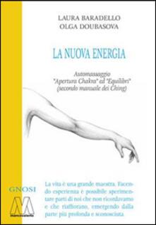 Capturtokyoedition.it La Nuova Energia. Automassaggio «Apertura Chakra» ed «Equilibri» (secono manuale dei Ching). Con DVD Image