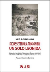 Diciassettemila prigionieri, un solo Leonida. Memorie di un alpino sul fronte greco albanese (1940-1941)