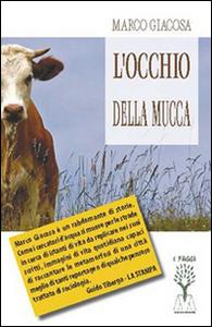 Libro L' occhio della mucca. Sette storie Marco Giacosa