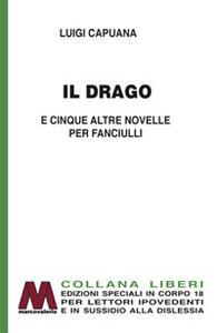 Il drago e cinque altre novelle per fanciulli. Ediz. a caratteri grandi