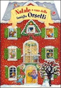 Natale a casa della famiglia Orsetti. Ediz. illustrata