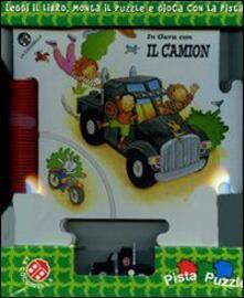 Fondazionesergioperlamusica.it In gara con il camion. Ediz. illustrata. Con gadget Image