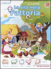 La vita nella fattoria. Libri per conoscere