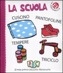 Promoartpalermo.it La scuola. Il mio primo piccolo dizionario. Ediz. illustrata Image