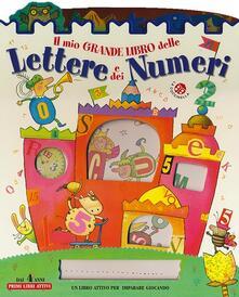 Il mio grande libro delle lettere e dei numeri. Ediz. illustrata.pdf