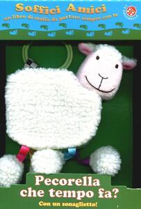 Pecorella che tempo fa? Soffic amici