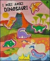 I miei amici dinosauri. Giocasagomine. Con gadget