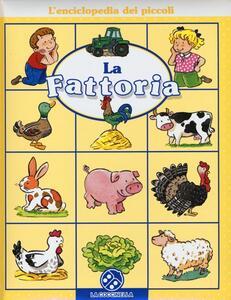 La fattoria. L'enciclopedia dei piccoli