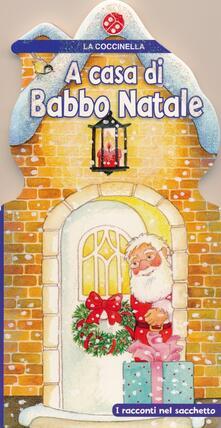 Associazionelabirinto.it A casa di Babbo Natale. Con gadget Image