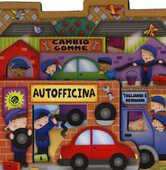 Libro Autofficina. Il paese dei giocattoli. Ediz. illustrata Giovanna Mantegazza