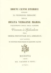 Cenni storici su Beata Vergine Maria volgarmente detta della Rondine Venerata in Spilamberto nella Chiesa prevostale di S. Adriano P. (rist. anast. 1840)