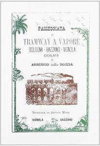 Passeggiata in tramway a vapore Bologna-Bazzano-Vignola