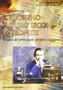 Ilmeglio-delweb.it Il prossimo futuro secondo le profezie. Studio dei principali profeti e veggenti Image