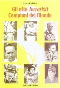 Gli otto ferraristi campioni del mondo