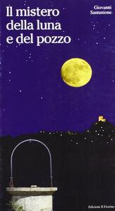 Il mistero della luna e del pozzo