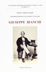 Astronomi modenesi tra Seicento e Novecento. Giuseppe Bianchi