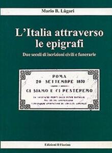 L' Italia attraverso le epigrafi. Due secoli di iscrizioni civili e funerarie