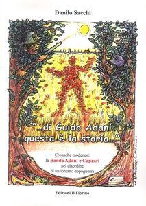«Di Guido Adani questa è la storia...» cronache modenesi. La banda Adani e Caprari nel disordine di un lontano dopoguerra